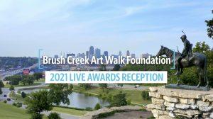 Brush Creek Art Walk Foundation 2021 Live awards
