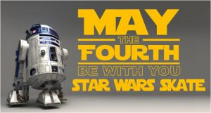 May the Fourth Star Wars Skate