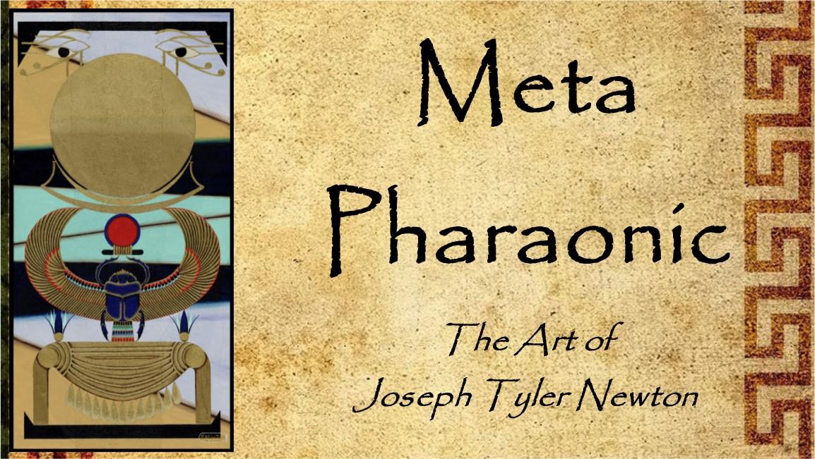 Meta – Pharaonic The Art of Joseph Tyler Newton