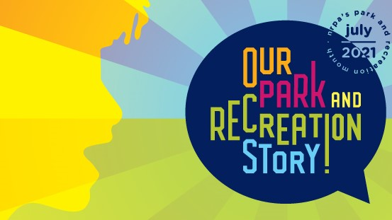 Celebrate Park and Recreation Month!
